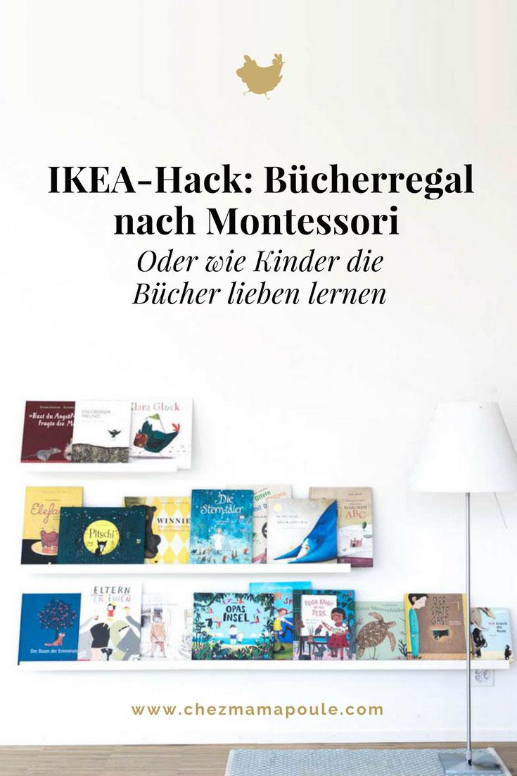 IKEA-Hack Bücherregal nach Montessori www.chezmamapoule.com Bildrechte Ellen Girod