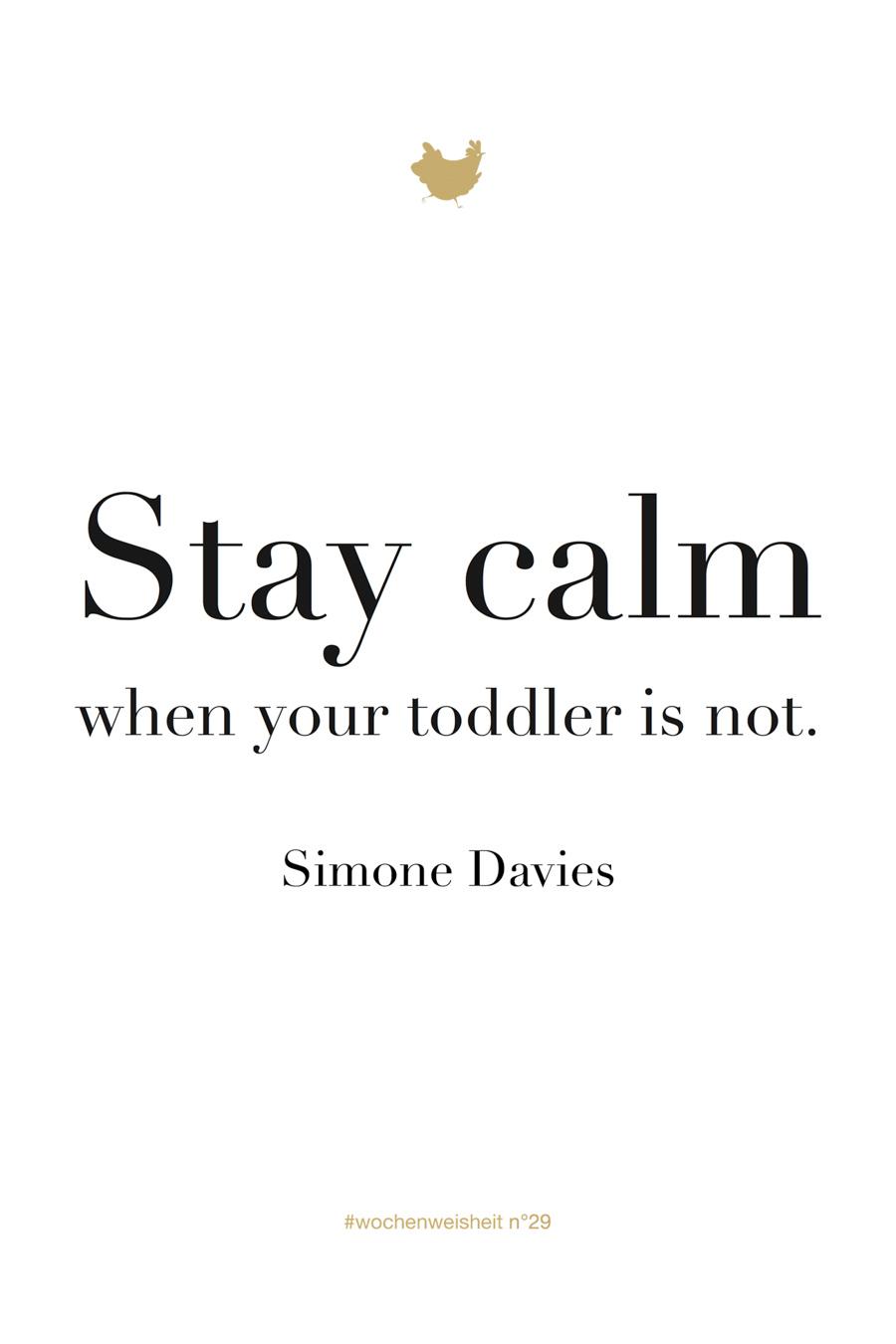 Wochenweisheit-Chez_Mama_Poule-Simone_Davies-Stay_calm
