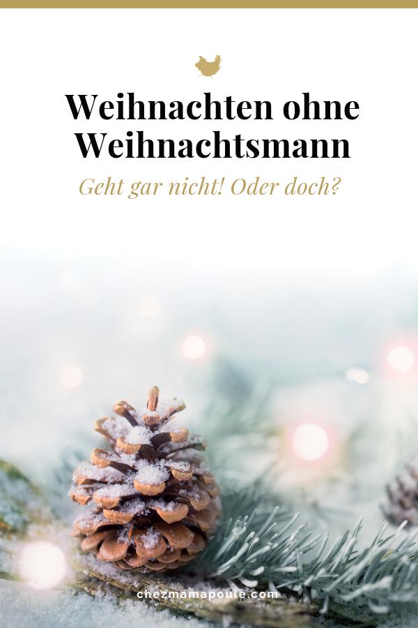 """Weihnachten ohne Weihnachtsmann: Gehört er einfach dazu oder kann Weihnachten ohne Weihnachtsmann auch voll Zauber sein? Ein Gastbeitrag von """"Das Grosse im Kleinen"""". #weihnachtszeit #advent #weihnachten #attachmentparenting #montessori #unerzogen #elternsein #weihnachtstraditionen"""