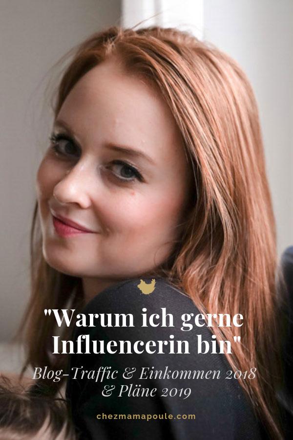 Ellen Girod: Warum ich gerne Influencer bin. Blogtraffic, Einkommen 2018 und wie es 2019 weitergehen soll, liest Du auf: www.chezmamapoule.com #mamablog #beziehungstatterziehung #attachmentparenting #montessori #unerzogen