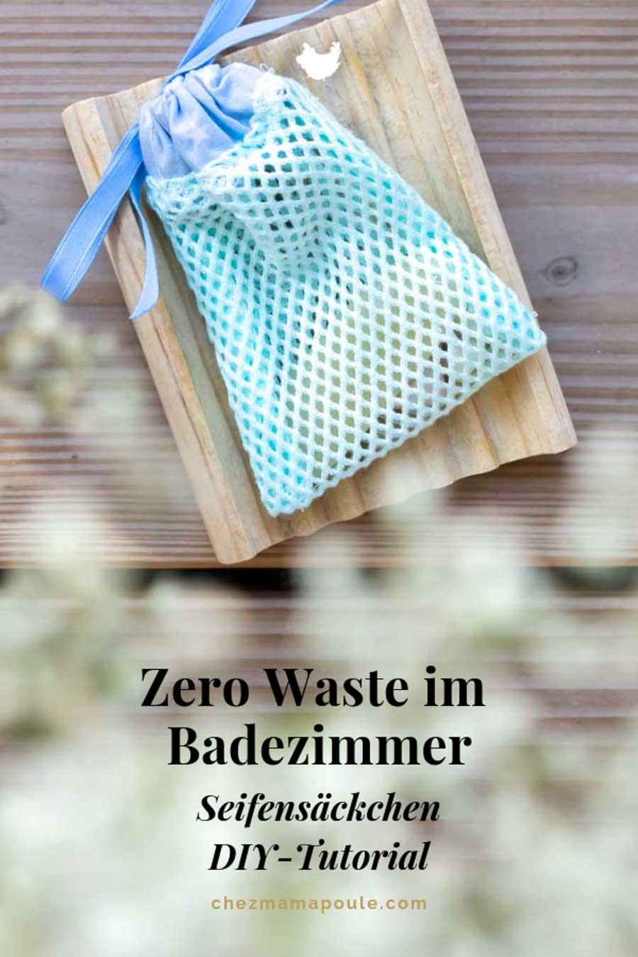 Seifensäckchen: Zero Waste im Badezimmer und eine DIY-Idee für weniger Abfall im Haushalt: www.chezmamapoule.com #zerowaste #unverpackt #lesswaste #diy #tutorial #zerowasteidee #nähen #zerowastegeschenke #seifensäckchen #tutorial