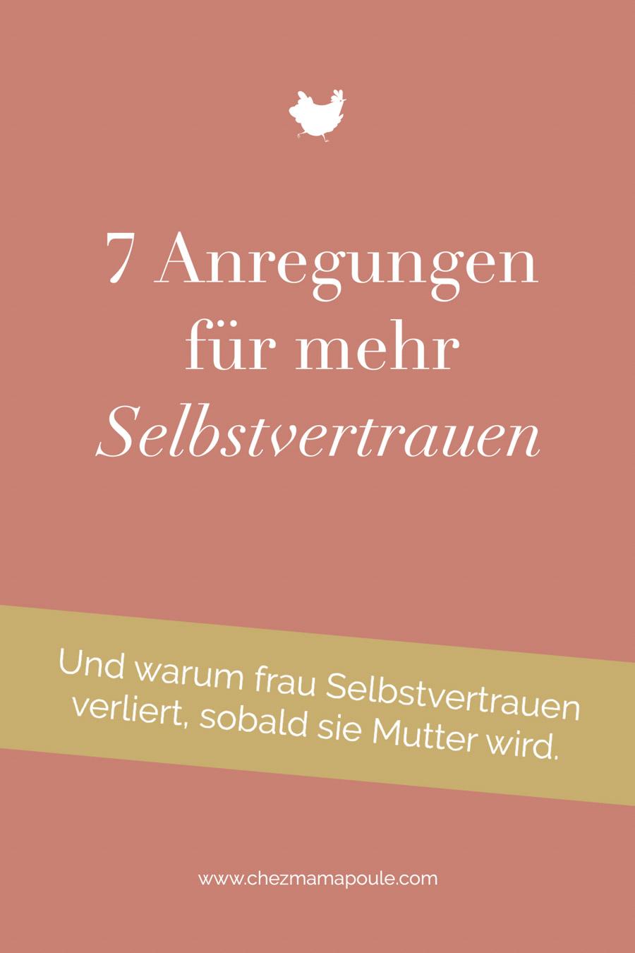Wie sich Mütter mehr Selbstvertrauen trainieren können. Weiterlesen auf chezmamapoule.com #muttersein #elternsein #erziehung #selbstbewusstsein #selbstwert