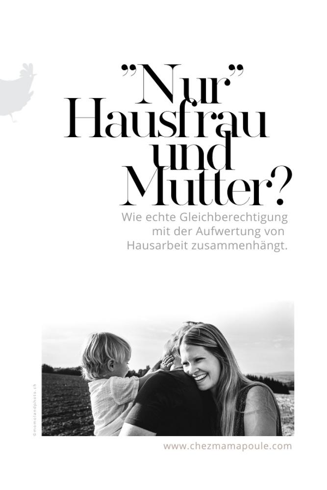 """""""Nur"""" Hausfrau und Mutter?"""